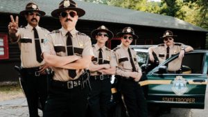 Super Troopers 2 (April 20, 2018)