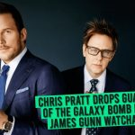 Chris Pratt Drops Guardians of the Galaxy Bomb During James Gunn Watchalong