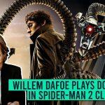 Willem Dafoe Plays Doc Ock in Spider-Man 2 Clip