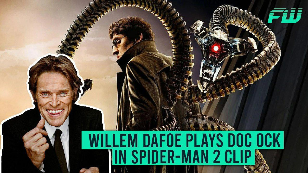 Willem Dafoe Plays Doc Ock in Spider-Man 2 Clip
