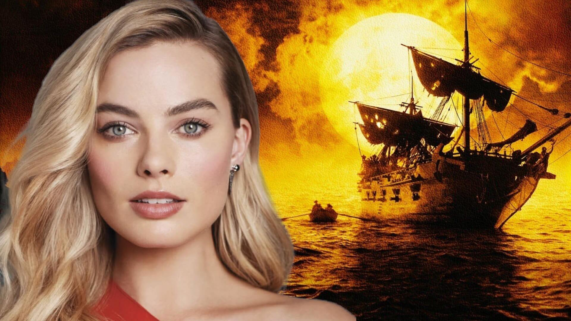 Margot Robbie Pirates of the Caribbean 6